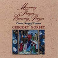 MORNING PRAYER / EVENING PRAYER: VOL. I  by Gregory Norbet