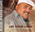 LIFE YOU'RE LIVING  by Jesse Manibusan