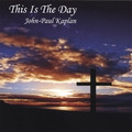 THIS IS THE DAY (PIANO) by John Paul Kaplan