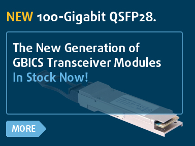 100-Gigabit QSFP28 - The New Generation of GBICS Transceiver Modules In Stock Now!