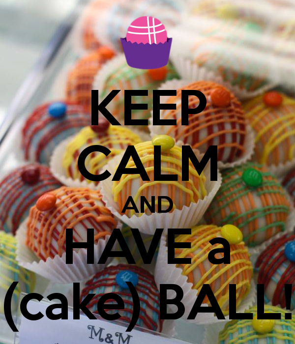 keep-calm-and-have-a-cake-ball-2.png