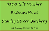 $100 Gift Voucher for Stanley Street Butchery
