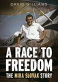 A Race To Freedom - The Mira Slovak Story  *SIGNED BY AUTHOR!  -SHIPPED TO YOU_