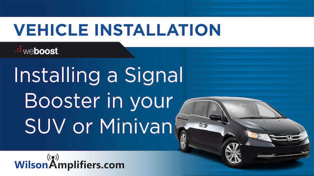 Install Signal Booster in a SUV or Minivan