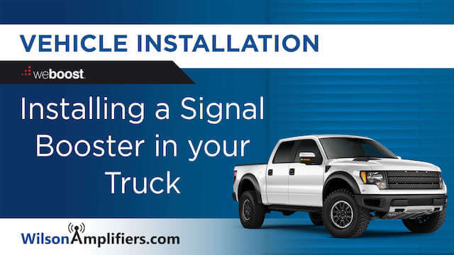 Install Signal Booster in a Truck