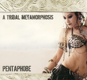 A Tribal Metamorposis - Pentaphobe, Belly Dance CD image