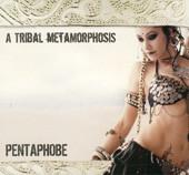 A Tribal Metamorposis - Pentaphobe, Belly Dance CD image