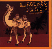 Electric Oasis - Exotic Arabian Grooves, Belly Dance CD image