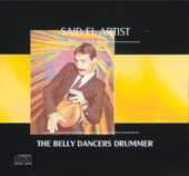 Said el Artist: The Belly Dancer's Drummer, Belly Dance CD image