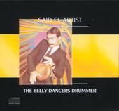 Said el Artist: The Belly Dancer's Drummer, Belly Dance CD image