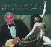 Eddie The Sheik Kochak Silver Anniversary Album, Belly Dance CD image