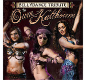 Bellydance Tribute to Oum Kalthoum, Belly Dance CD image