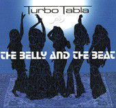 Turbo Tabla The Belly and the Beat, Belly Dance CD image