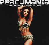Percumania The World of Bellydance, Belly Dance CD