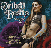 Tribal Beats Music for the Strange and Beautiful Vol. 2, Belly Dance CD image