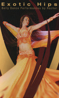 Exotic Hips Belly Dance Performances by Rachel, Belly Dance DVD image