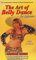The Art of Belly Dance for Beginners.  Arabian Sands ~ Belly Dance Instruction & Flexibility Workout, Belly Dance DVD image