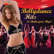 Bellydance Hits to Shake Your Hips!, Belly Dance Music CD