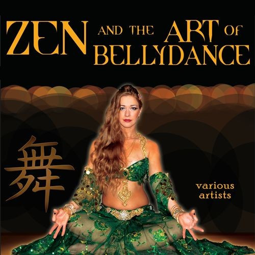 Zen and the Art of Bellydance CD