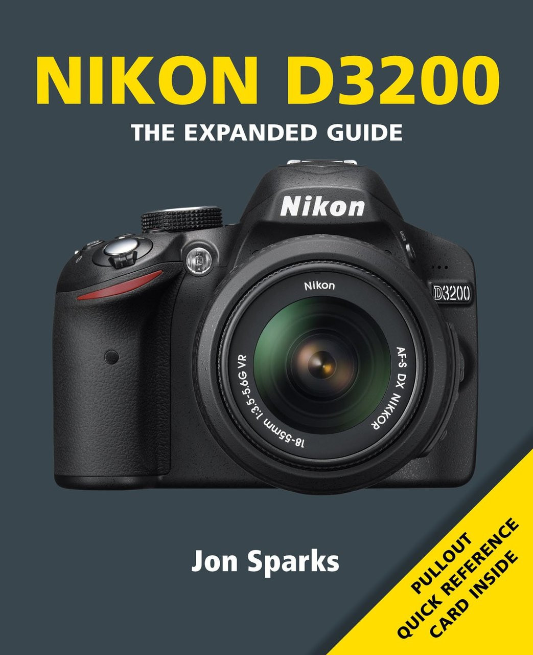 Nikon D5300 The Expanded Guide By Jon Sparks Ace Photo Where To Get Parts Diagram For A D5000 Slr With Dx Vr Afs