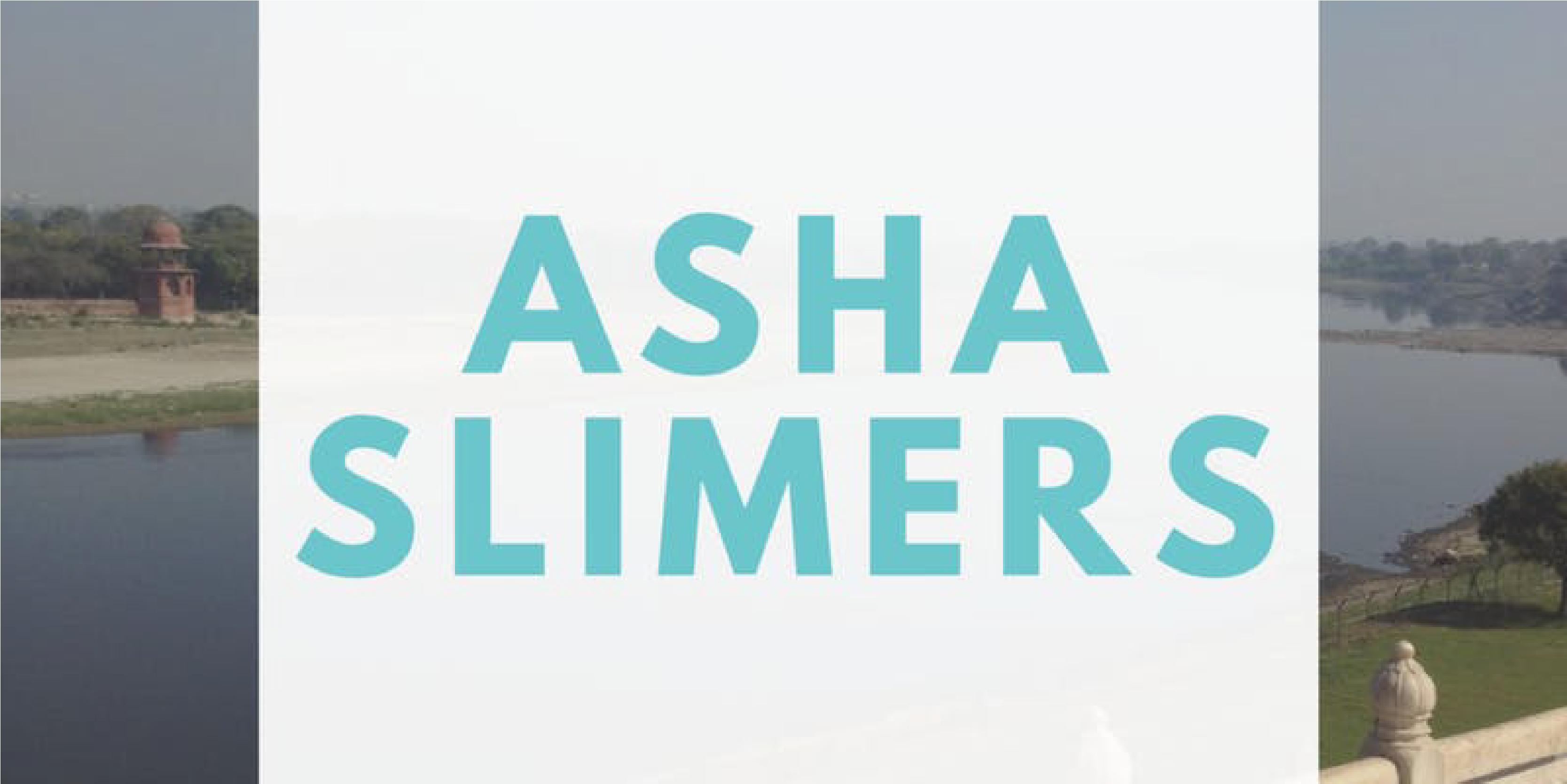 Asha Slimers