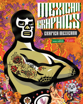 Mexican Graphics: Grafica Mexicana. Specially-commissioned embossed cover by Dr. Alderete and Julio Carrasco. Published by Korero.
