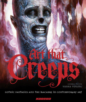 Art that Creeps: Gothic Fantasies and the Macabre.