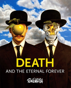 Death and Eternal Forever. Paintings by Ron English. Book published by Korero Press. Cover based on René Magritte's The Son of Man apple picture.