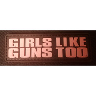 DDT INC RUBBER MORALE PATCH - GIRLS LIKE GUNS TOO - 50164