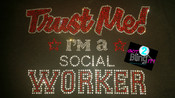 Trust me I'm a Social Worker