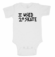 I Used to Skate Onesie