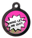 Who Let Me Out - Pink