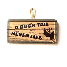 A Dog's Tail Never Lies Cute Dog Sign