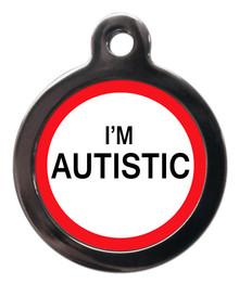 I'm Austistic Dog Identification Tag