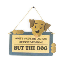 HOME IS WHERE DOG HAIR STICKS TO EVERYTHING BUT THE DOG WOODEN SIGN