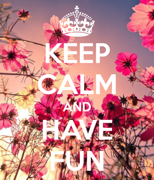 keep-calm-and-have-fun.png