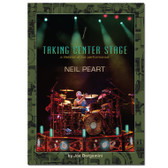 Taking Centre Stage - A Lifetime of Live Performance NEIL PEART (Book Only)