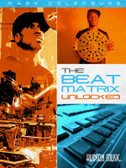 The Beat Matrix Unlocked - Mark Colenburg
