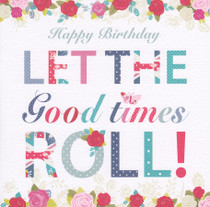 Hope And Glory Good Times Birthday Card