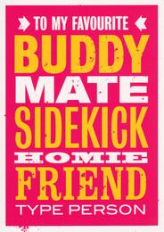 Buddy Mate Sidekick Friend Birthday Card