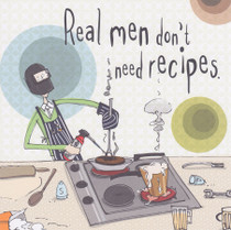 Real Men Don't Need Recipes Greeting Card - Bloke