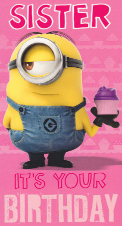 Despicable Me - Sister's Birthday Card