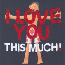 I Love You This Much Greeting Card - BillyDoo