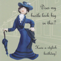 Humorous Birthday Card - Does My Bustle Look Big In This