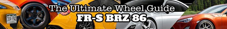 Scion FR-S / Subaru BRZ Best Wheels Guide