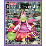 Magical Forest Fairy Crafts Through The Seasons