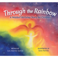 Through the Rainbow - Waldorf Birthday Story