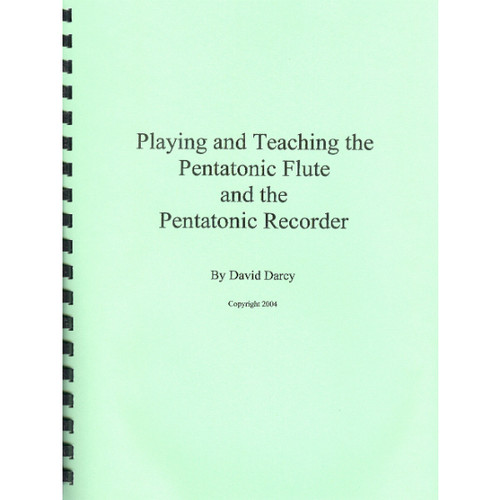 Playing and Teaching the Pentatonic Flute and Pentatonic Recorder