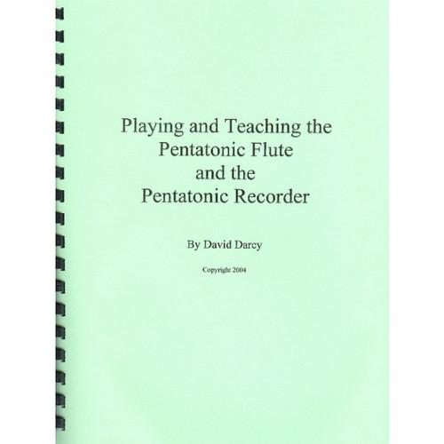 Playing and Teaching the Pentatonic Flute and Pentatonic Recorder