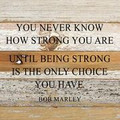 """10"""" X 10""""  """"How Strong You Are"""" Wood Sign"""